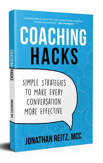 "New Book:  ""Coaching Hacks:  Simple Strategies to Make Every Conversation More Effective"""